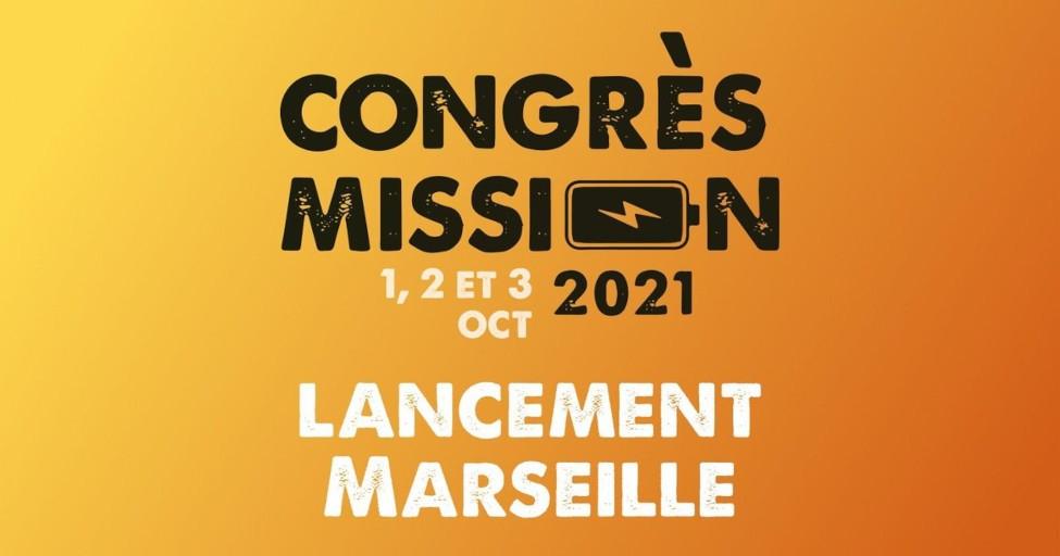 LE CONGRÈS MISSION ARRIVE À MARSEILLE